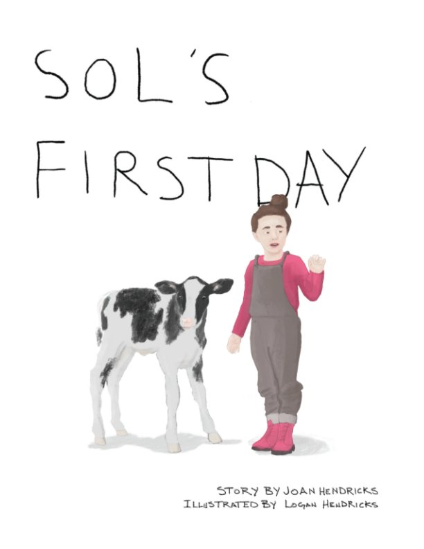 View Sol's First Day by Joan Hendricks