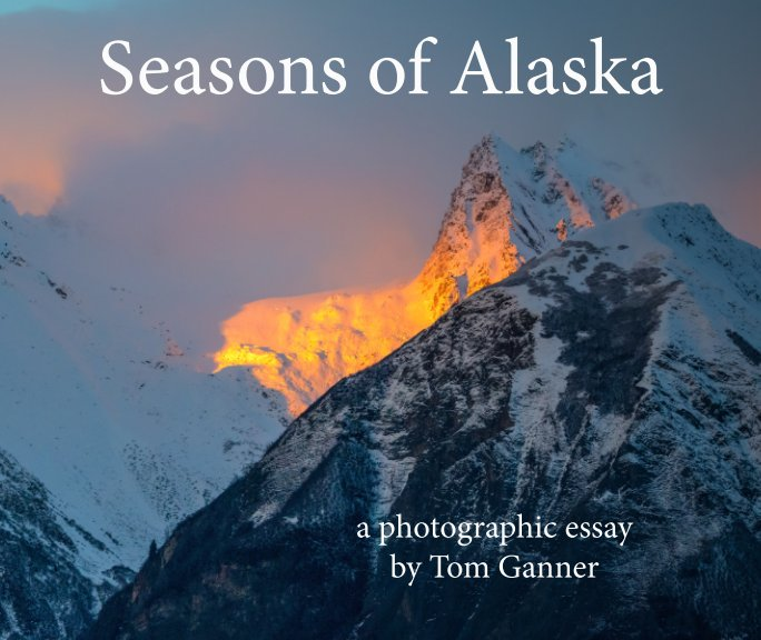 View Seasons of Alaska - soft cover by Tom Ganner