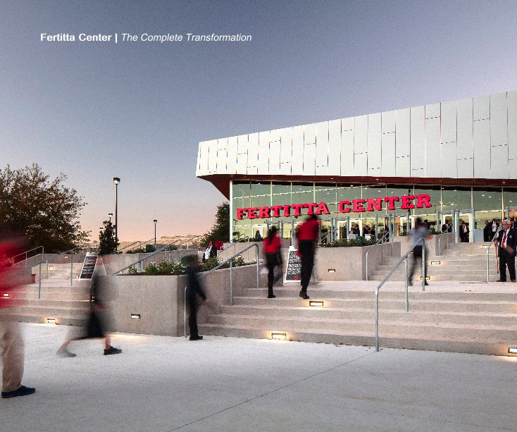 View Fertitta Center | The Complete Transformation by Vittorio Ansourian