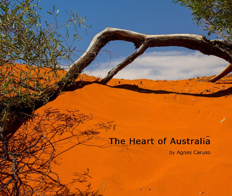 View The Heart of Australia by Agnes Caruso by Agnes Caruso