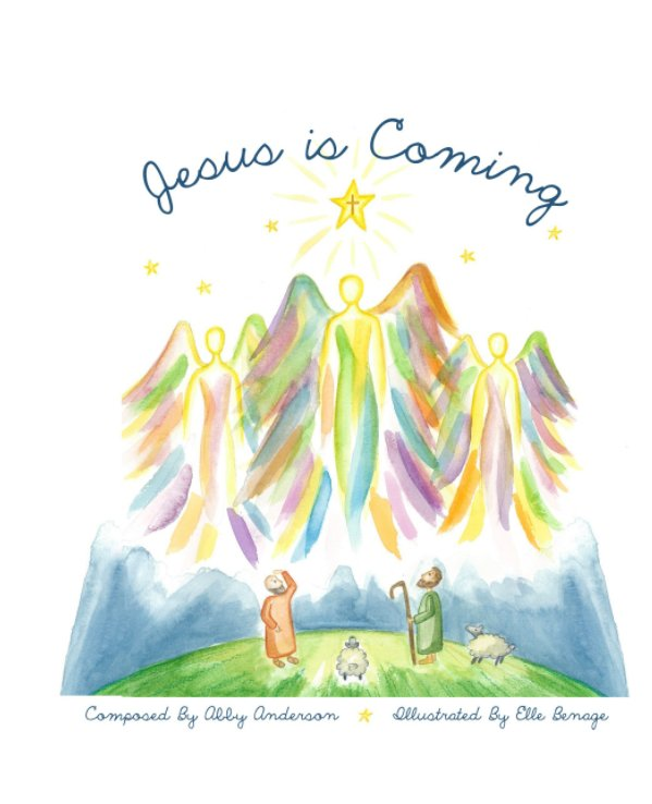 View Jesus is Coming! by Abby Anderson, Elle Benage
