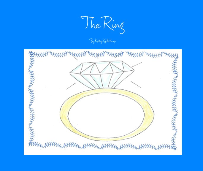 View The RIng by Kathy Goldthorp