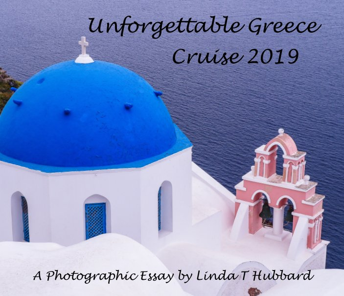 View Unforgettable Greece by Linda T. Hubbard
