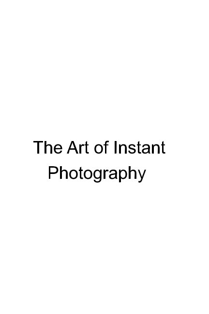 View The Art of Instant Film Photography by AFPA