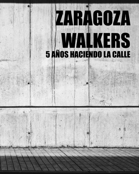 Ver Zaragoza Walkers (street photography) por Marcos Cebrián