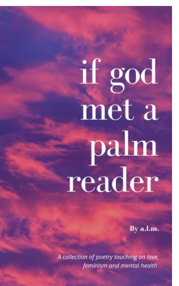 View If god met a palm reader by alm