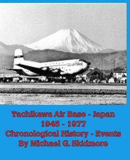 Tachikawa Air Base Japan 1945 - 1977Chronological History - Events book cover