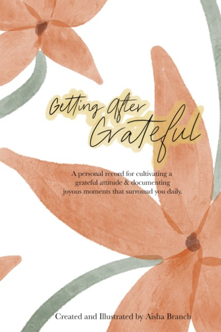 View Getting After Grateful by Aisha Branch