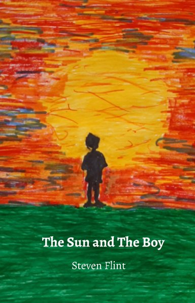View The Sun and The Boy by Steven Flint