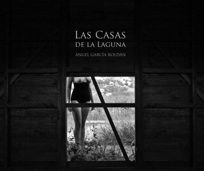 Ver Las Casas de la Laguna por Ángel García Roldán