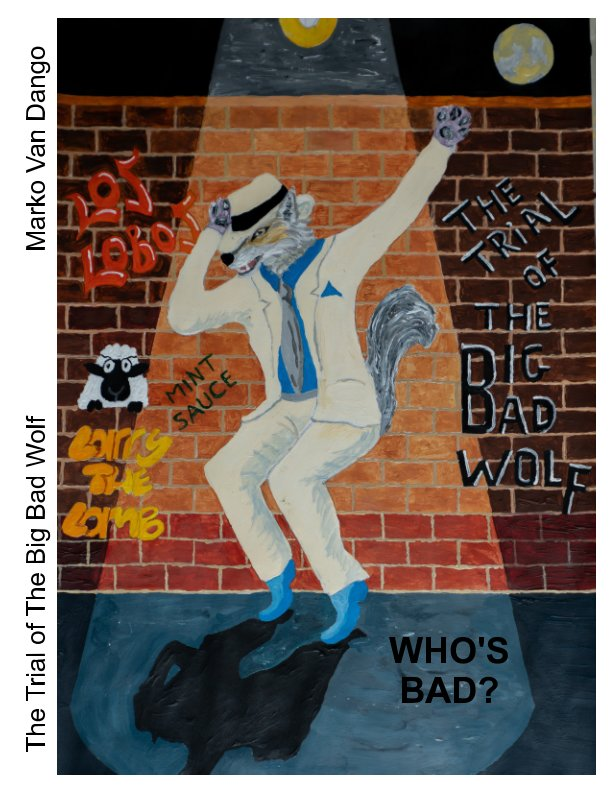 View The Trial of The Big Bad Wolf by Marko Van Dango, Noj