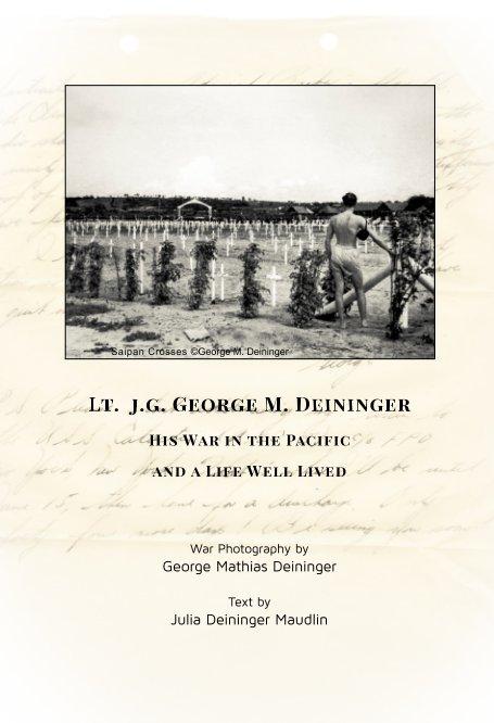 View Lt jg George M Deininger by Julia Deininger Maudlin