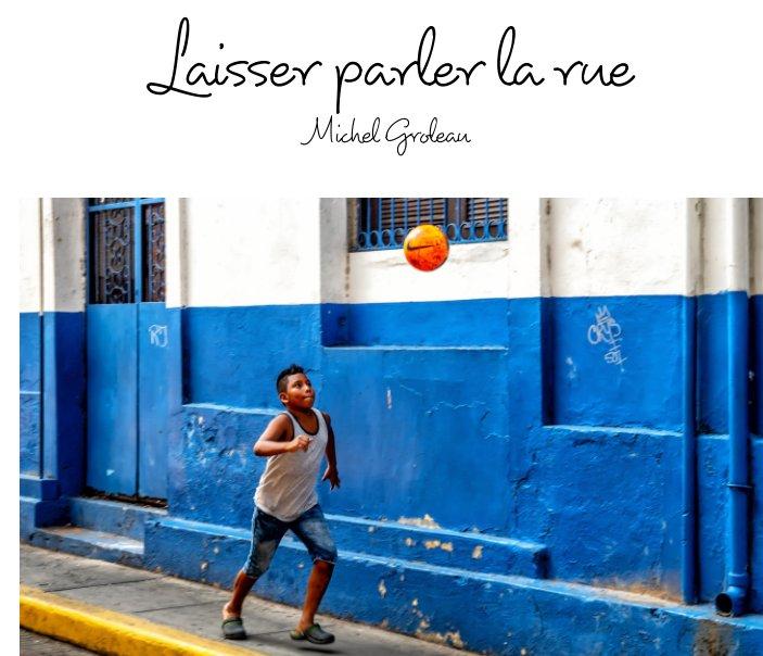 View Laisser parler la rue by Michel Groleau