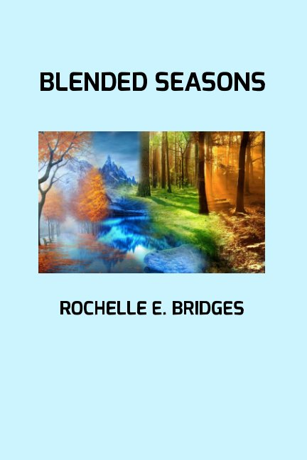 View Blended Seasons by Rochelle E. Bridges
