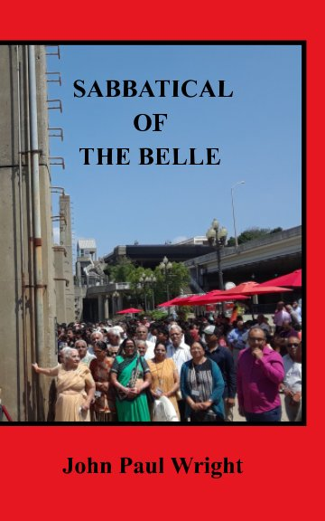 View Sabbatical of the Belle by John Paul Wright