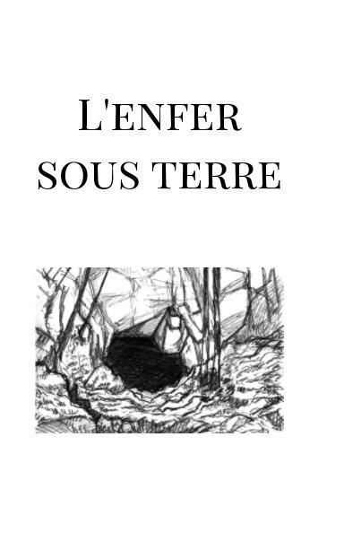 Ver L'enfer sous terre por SilverTremm3