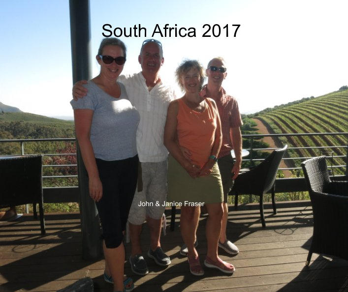 View South Africa 2017 by John Fraser, Janice Fraser