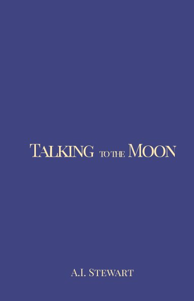 View Talking to the Moon by A. I. Stewart