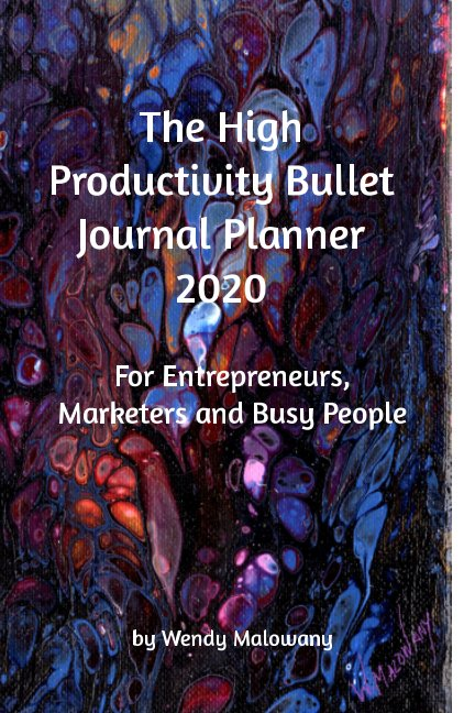 View The High Productivity Bullet Journal Planner by Wendy Malowany