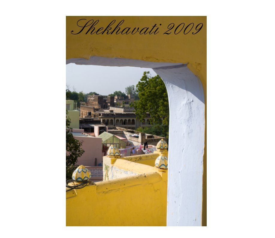 View Shekhawati 2009 by Yves Rieunier