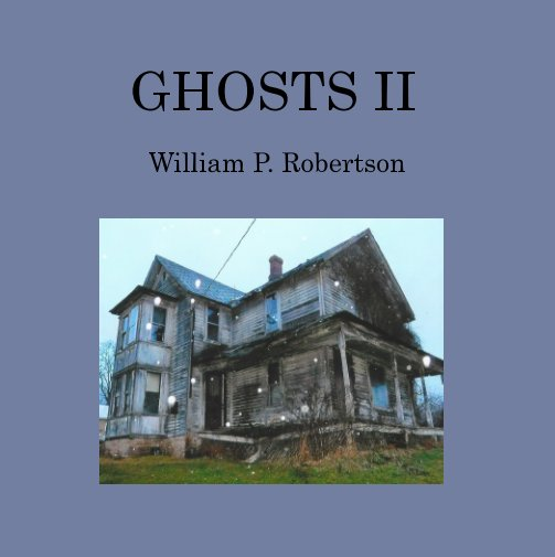 View Ghosts II by William P. Robertson