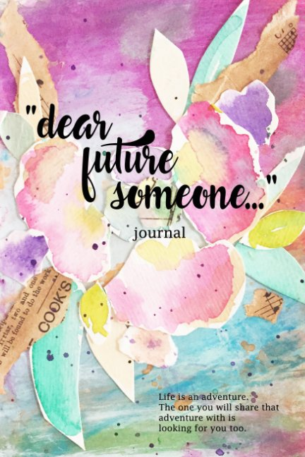 View Dear Future Someone Journal by Sarah Marentette