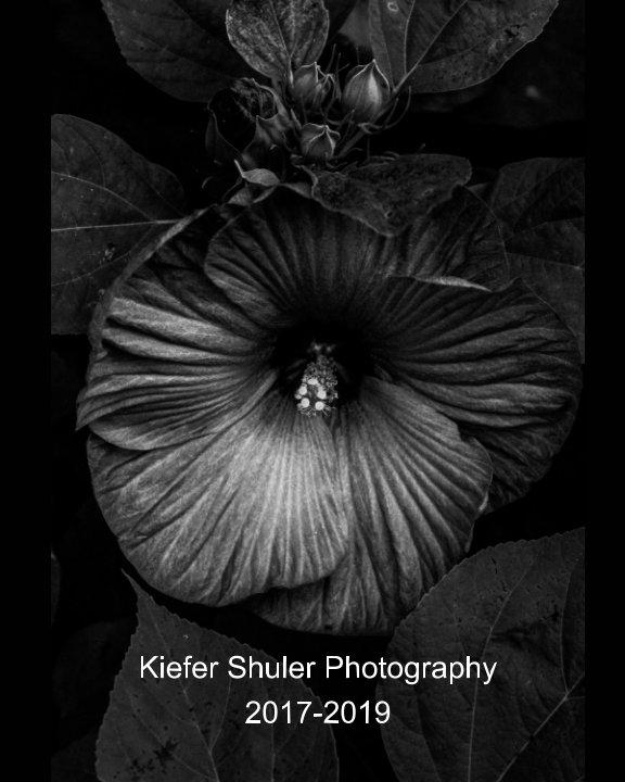 View Kiefer Shuler Photography 2017-2019 by Kiefer Shuler