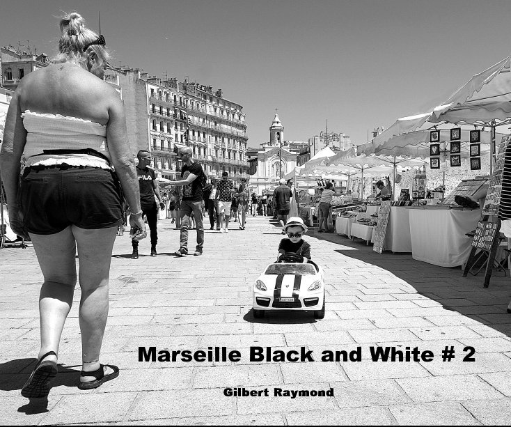View Marseille Black and White # 2 by Gilbert Raymond
