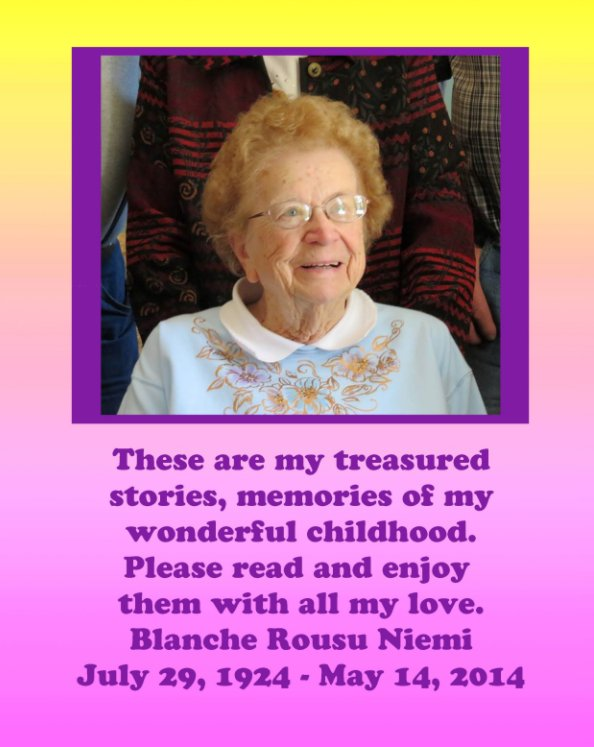 View Blanche's Treasured Memories by Blanche Niemi