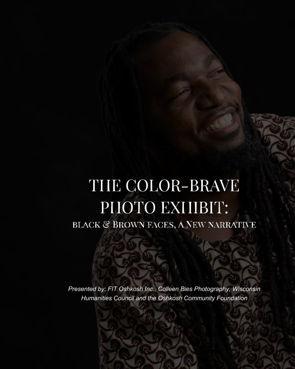 View THE COLOR-BRAVEPHOTO EXHIBIT Black and Brown Faces, a New Narrative by FIT Oshkosh Inc.