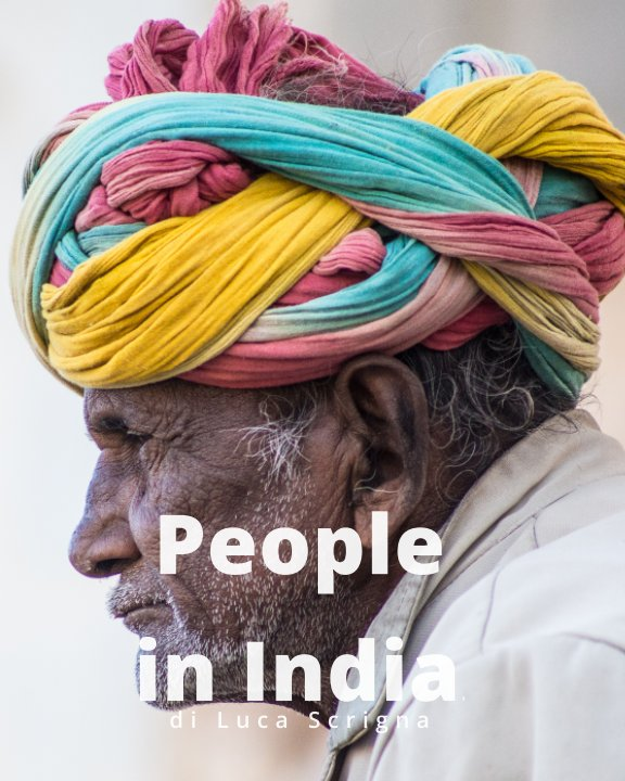 View People in India by Luca Scrigna