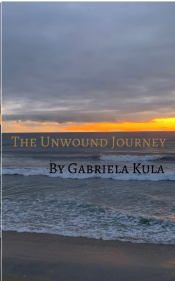 View The Unwound Journey by Gabriela Kula