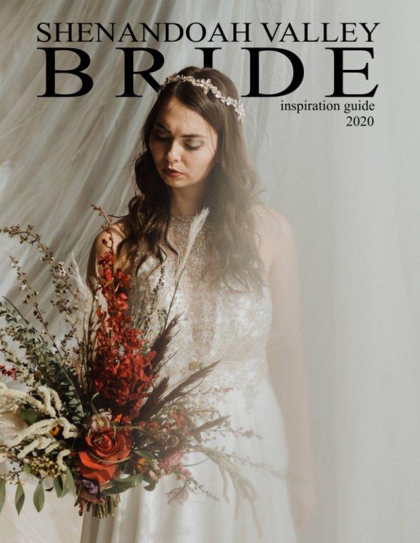 View Shenandoah Valley Bride 2020 inspiration guide by Shenandoah Valley Bride