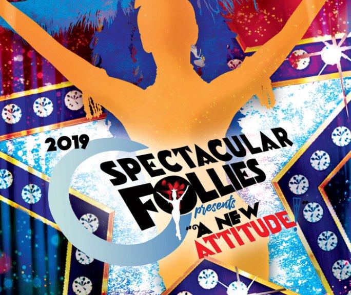 View Spectacular Follies 2019 by David H Sward