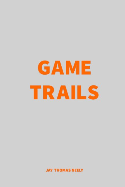 View Game Trails by Jay Neely