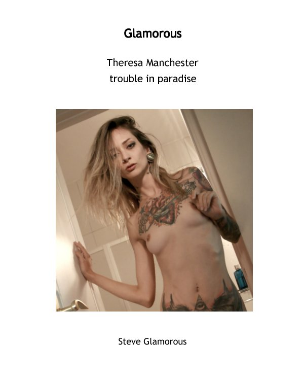 View Theresa Manchester trouble in paradise by Steve Glamorous
