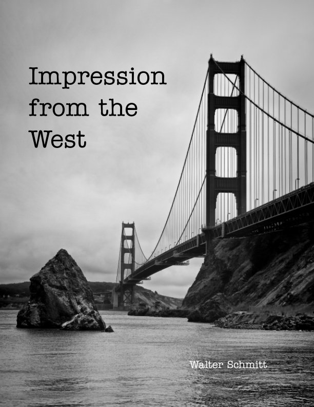 View Impressions from the West by Walter Schmitt