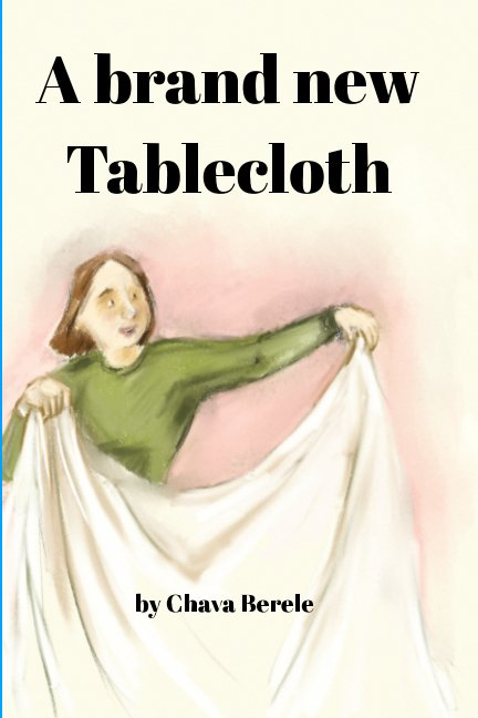 View A brand new tablecloth by Chava Berele