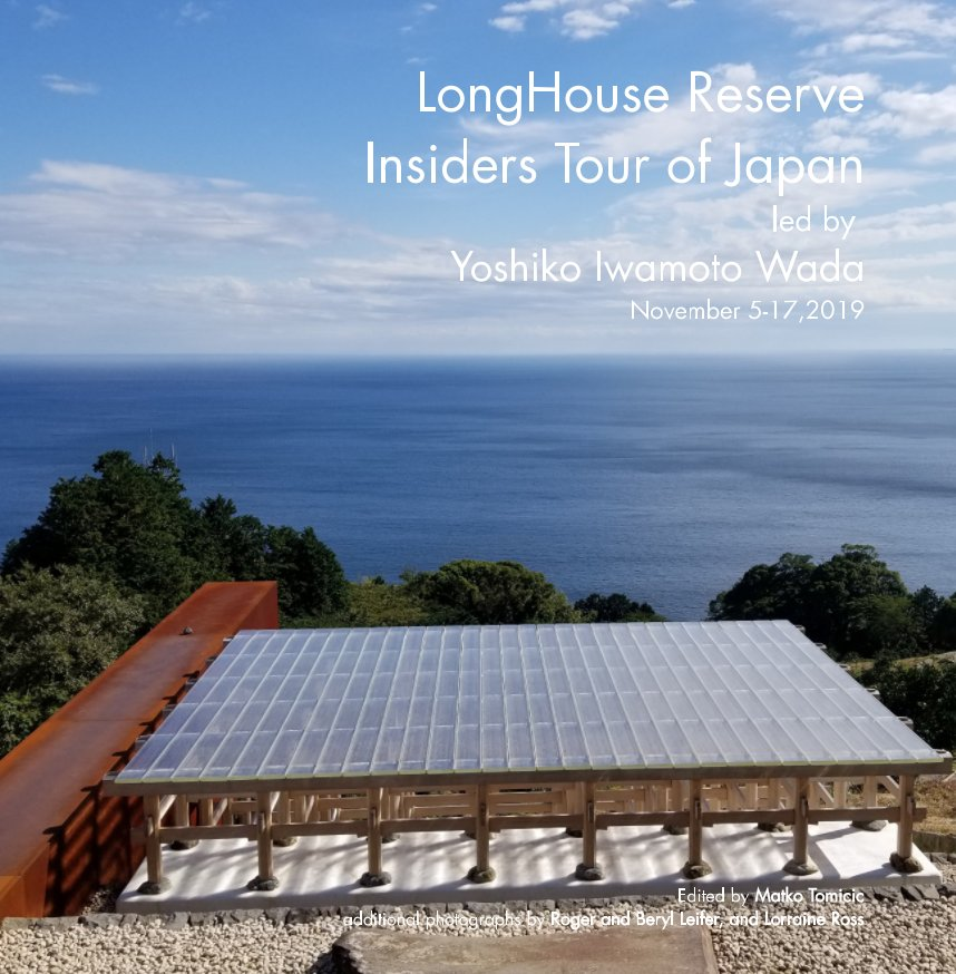 View LongHouse Reserve Insiders Tour of Japan Led by Yoshiko Iwamoto Wada by Matko Tomicic