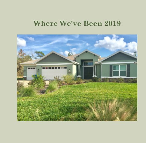 View Where We've Been 2019 by Barbara Motter
