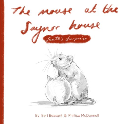 View The Mouse at the Saynor House by B Beasant and P McDonnell