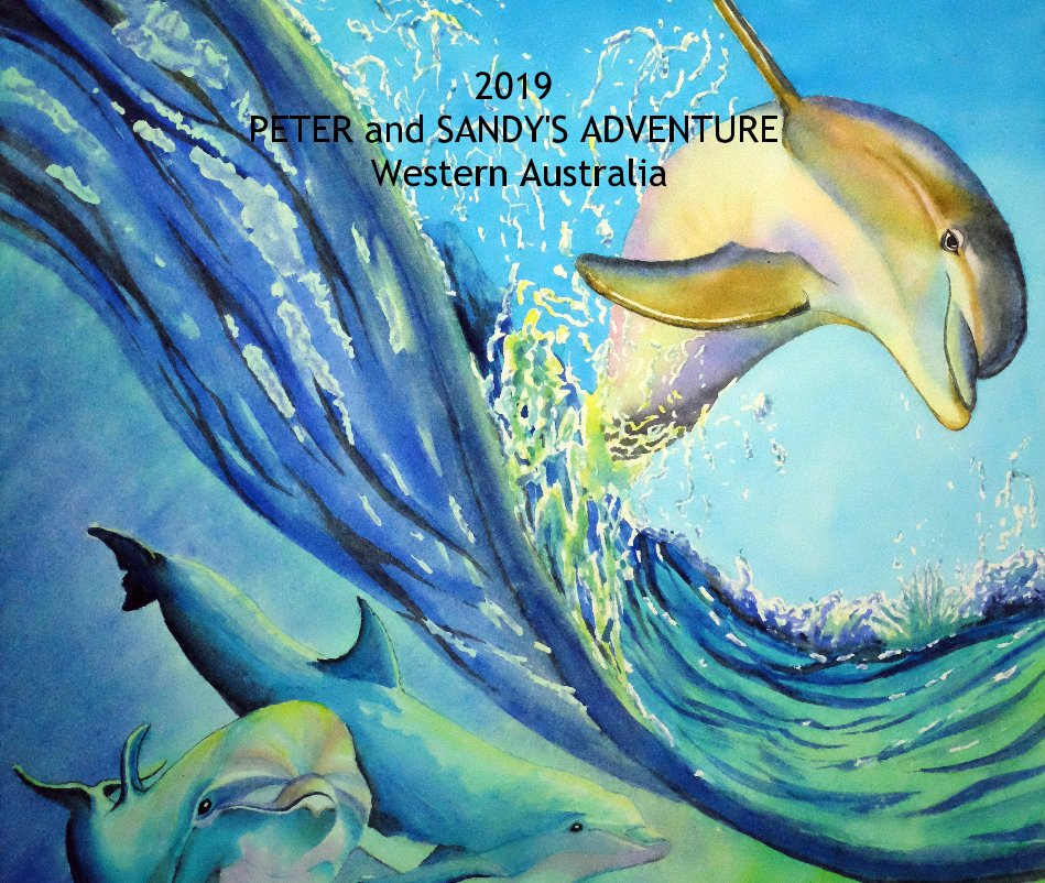 View 2019 PETER and SANDY'S ADVENTURE Western Australia by Peter Burns