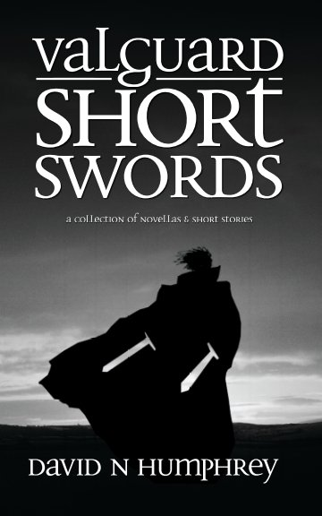 View Valguard: Short Swords by David N Humphrey