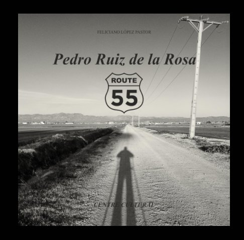 View Route 55 by Pedro Ruiz de la Rosa
