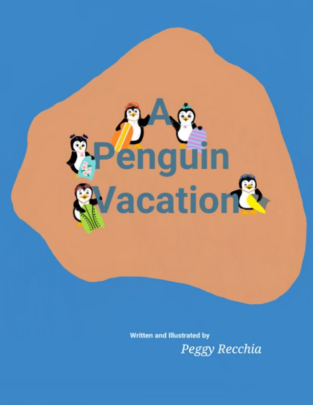 View A Penguin Vacation, 2nd Ed. by Peggy Recchia