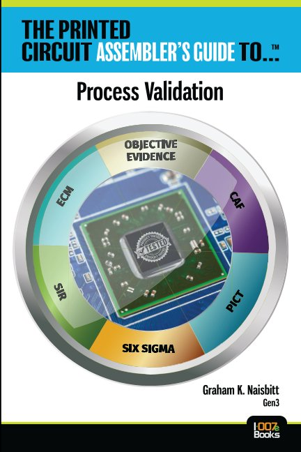 View The Printed Circuit Assembler's Guide to: Process Validation by Graham Naisbitt, Gen3