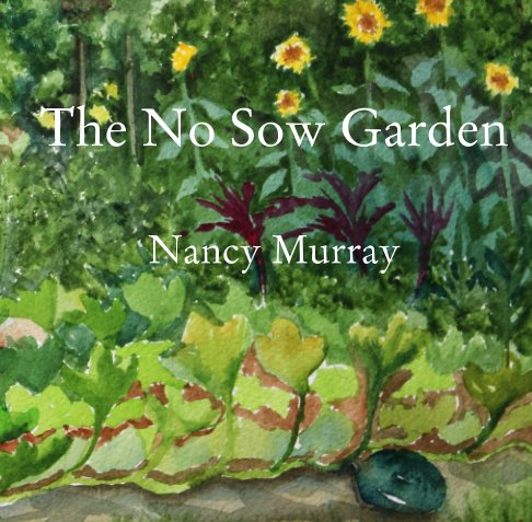 View The No Sow Garden by Nancy Murray