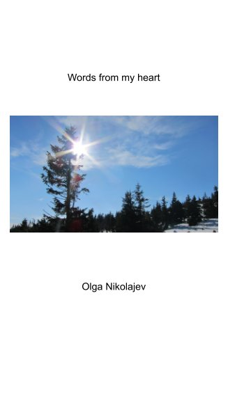 View Words From My Heart by Olga Nikolajev
