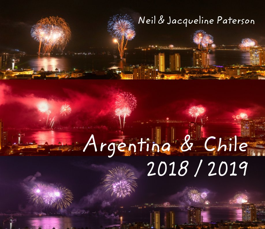 Ver Argentina and Chile 2018 / 2019 por Neil and Jacqueline Paterson