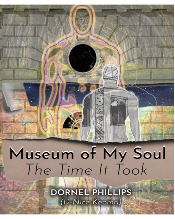View Museum of My Soul by Dornel Phillips
